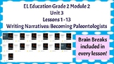 Expeditionary Learning Grade 2 Module 2 Unit 3 Lessons 1 - 13 Writing Narratives