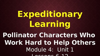 Expeditionary Learning--Pollinator Characters M4 Unit 1 Lessons 6-12