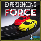 Force and Motion {Experiencing Force}