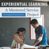 Experiential Learning: A Mentored Service Project