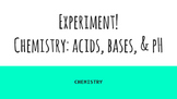Experiment AND Review: Investigation Stations! (Acids, Bas