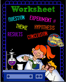 Experiment Worksheet Hypothesis, Results, Conclusion, Question- Magic School Bus