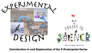 Experimental Design: 3 PowerPoints to Guide Students to Excellence in Design