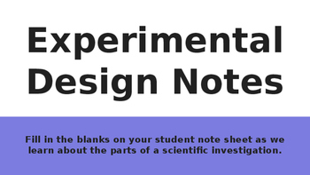 Experimental Design Outline Notes (download accompanying student note sheet)