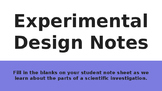 Experimental Design Outline Notes (download accompanying s