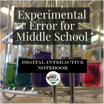 Experimental Error for Middle School:  Digital Interactive Notebook Lesson