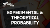 Experimental & Theoretical Probability - Complete Lesson