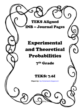 Experimental and Theoretical Probabilities INB TEKS 7.6I