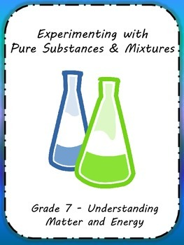 Experimenting with Pure Substances and Mixtures