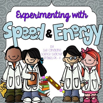 Experimenting with Speed and Energy {NGSS aligned 4-PS3-1