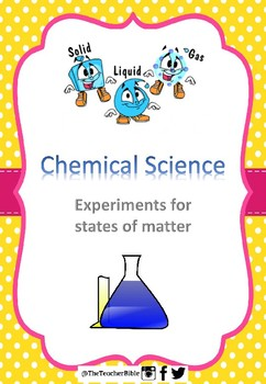 Experiments - Solids, Liquids and Gases