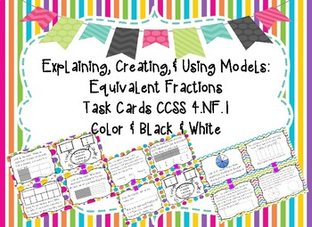 Equivalent Fractions Task Cards: Explain, Create, & Use Models 4 Scoot & Centers