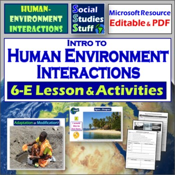 Explain- Human Environment Interactions- Adapt and Modify