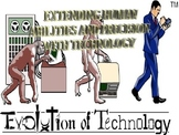 Explain how technology is used to extend human abilities a