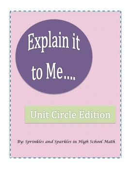 Explain it to Me Unit Circle Project