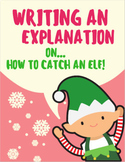 Explanation Writing: How to Catch an Elf!