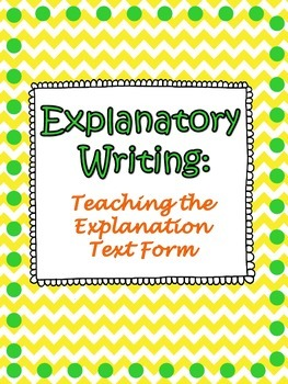 Explanation Writing: Teaching the Text Form