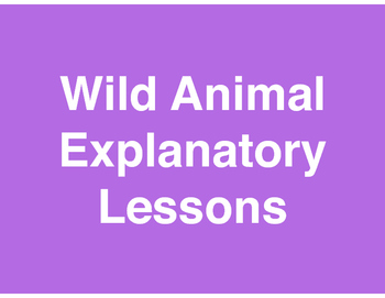 Explanatory/Informative - Wild Animal Paragraph - Standards-Based Lessons