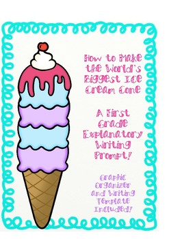 Explanatory Writing: How to Make the World's Biggest Ice Cream Cone