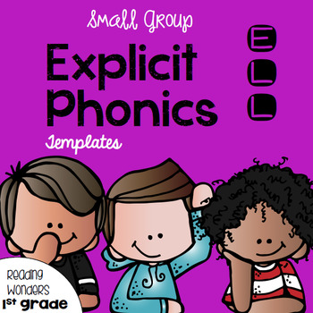 Explicit Phonics Templates for Reading Wonders Leveled Readers {ELL}