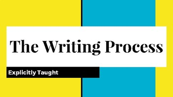 Explicitly Teaching the Writing Process