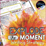 Explode the Moment Writing Poster, Graphic Organizers & Writing Bulletin Board