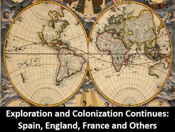 Exploration Continues Spain, England, France & More PowerPoint, Worksheet, Notes