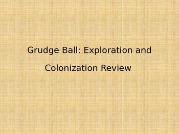 Exploration and Colonization PowerPoint Review Game: Grudge Ball