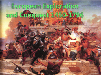 Exploration and Conquest 1450-1796 - Presentation, 3 days of notes, & HW