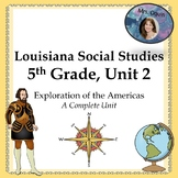 Exploration of the Americas: Louisiana 5th Grade SS Unit 2 w/DBQs