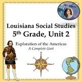 Exploration of the Americas: Louisiana 5th Grade SS Unit 2 w/DBQs