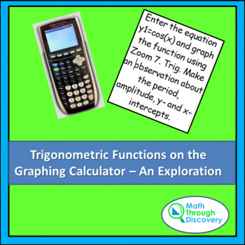 Trigonometric Functions on the Graphing Calculator - An Exploration