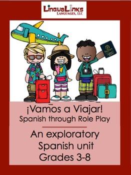 Exploratory Spanish through Role Play: Grades 3-8 - ¡Vamos a Viajar