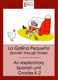 Exploratory Spanish through Stories - Grades K-2 The Little Red Hen