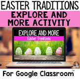 Explore and More Easter Traditions- Cultural Exploration for Grades 3-5