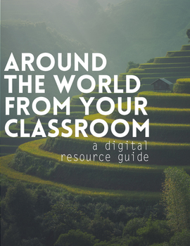 Explore the World From Your Classroom - Ultimate Digital Resource Guide