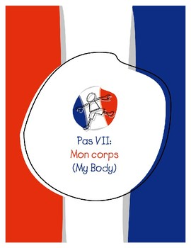 Explorer French Learning Program - Pas VII: Mon Corps