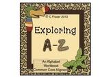 Exploring A-Z An Alphabet Workbook Common Core Aligned