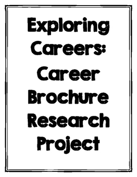 Investigating Careers: Career Brochure Research Project