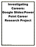 Investigating Careers: Google Slides or Power Point Project