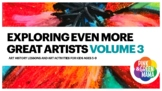 Exploring EVEN More Great Artists Volume 3 - Art and Art History Lesson Plans