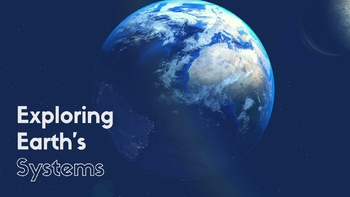 Exploring Earth's Systems