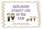 Exploring Family Life in the Past History mini unit