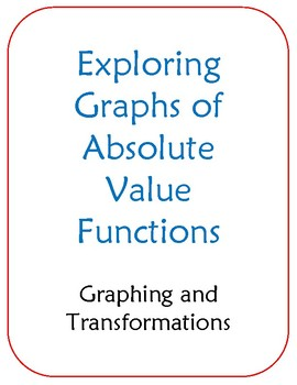 Exploring Graphs of Absolute Value Functions