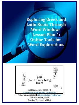 Exploring Greek & Latin Roots Through Word Windows Lesson 4: Exploration  Tools