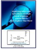 Exploring Greek & Latin Roots Through Word Windows Lesson
