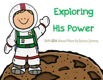 Exploring His Power. Bible SDA Annual Plans. EDITABLE!