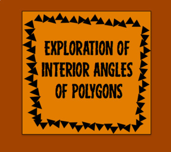 Exploring Interior angles of polygons