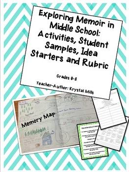 Exploring Memoir in Middle School (Activities, 20 Idea Starters, Rubric etc.)