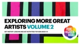 Exploring More Great Artists Volume 2 Art History and Art Lesson Plans E-Book